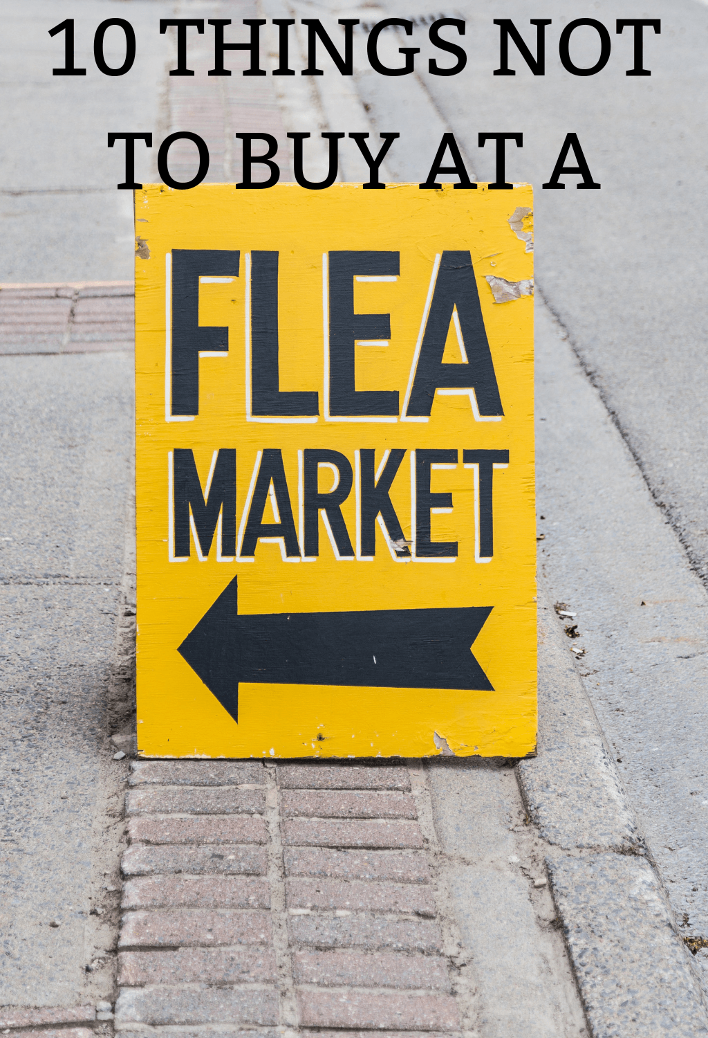 There are many things that are great bought from a flea market, though. But here are ten things not to buy from a flea market.