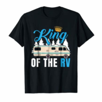 King of the RV Camper RV Owner Funny Gift T Shirt For Dad